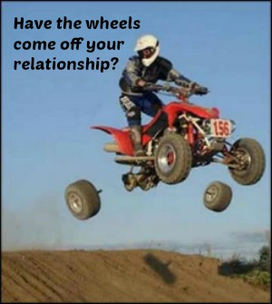 Have the wheels come off your relationship?