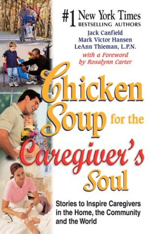 Chicken Soup for the Caregivers Soul