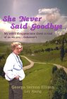 She Never Said Goodbye