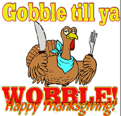 Gobble till you Wobble!